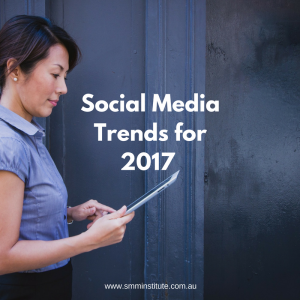 Social Media Trends for 2017 – What You Need to Know and How Not to Get Left Behind