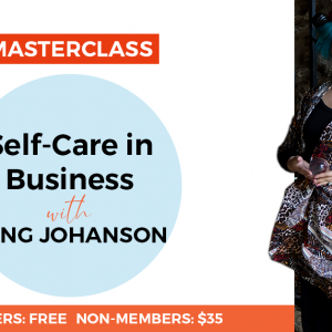 Masterclass – Self-care in Business with Ming Johanson