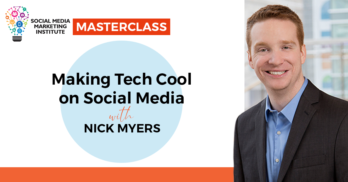 Masterclass: Making Tech Cool on Social Media with Nick Myers
